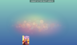KNIGHT OF THE RUSTY ARMOR