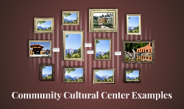 Community Cultural Center Examples