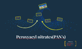 Copy of Peroxyacyl nitrates(PAN's)
