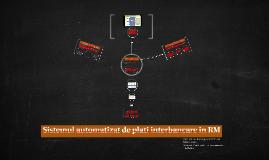 Sistemul automatizat de plati interbancare in RM