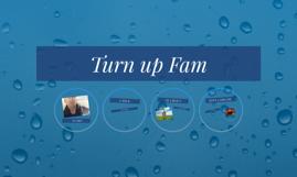 Turn up Fam