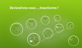 Copy of Deviendrons-nous insectivores ?
