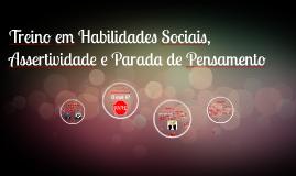 Copy of Treino em Habilidades Sociais, Assertividade e Parada de Pen