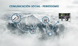 COMUNICACIÓN SOCIAL - PERIODISMO