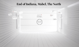 Indiana, Mabel, The North