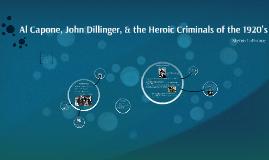 Al Capone, John Dillinger, & the Heroic Criminals of the 192