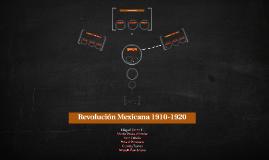 Revolución Mexicana 1910-1920
