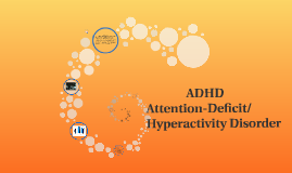ADHD- Attention-Deficit/ Hyperactivity Disorder