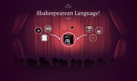 Shakespearean Language!
