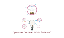 Open-ended Questions- That's the Answer
