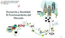 Economía y Sociedad: El Funcionamiento del Mercado