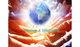 Activism & Spirituality