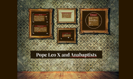 Pope Leo and an Anabaptist