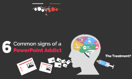 6 Common Signs of a PowerPoint addict
