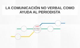 LA COMUNICACIÓN NO VERBAL COMO AYUDA AL PERIODISTA