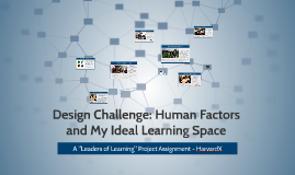 Design Challenge - Human Factors and My Ideal Learning Space