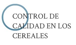 CONTROL DE CALIDAD EN LOS CEREALES