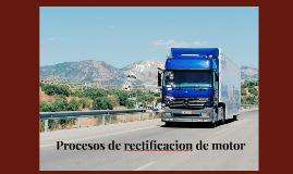Copy of Procesos de rectificacion de motor