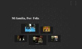 Mi familia, Por: Felix