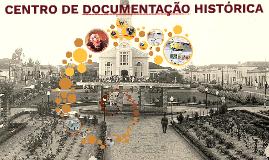 CENTRO DE DOCUMENTAÇÃO HISTÓRICA