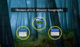 Themes of U.S. History: Geography