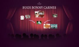 BUGS BONNY CARNES
