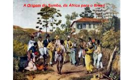 Copy of A Historia do Samba, da África para o Brasil