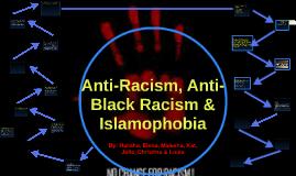 Anti-Racism, Anti-Black Racism & Islamophobia