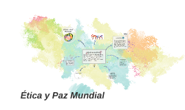 Copy of Ética y Paz Mundial