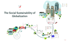 The Social Sustainability of Globalization