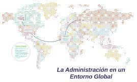 La Administración en un Entorno Glabal