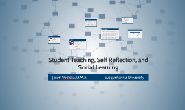 Student Teaching, Self Reflection, and Social Learning