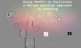 Using Moodle to Facilitate a Person Centered Approach to Tea
