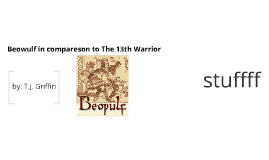 beowulf and 13th warrior comparison essay Comparison of beowulf to the 13th warrior similarities and differences of the two stories (2009, september 30) in writeworkcom retrieved 06:23, january 24, 2018.
