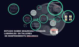 Copy of ESTUDIO SOBRE SEGURIDAD Y RIESGOS LABORALES  EN TALLERES