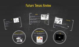 Future Tenses Review