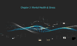 Copy of HSCI 120 Mental Health & Stress (Chapter 2)