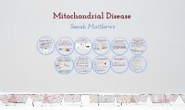 Copy of Mitochondrial Disease