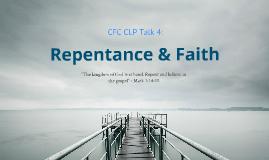 Copy of CLP Talk 4: Repentance & Faith