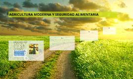 AGRICULTURA MODERNA Y SEGURIDAD ALIMENTARIA