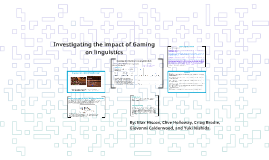 Investigating the impact of Gaming