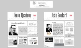 Jânio Quadros / João Goulart