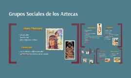 Grupos Sociales de los Aztecas