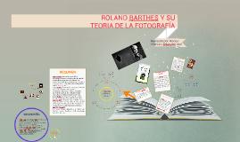 Copy of ROLAND BARTHES Y SU TEORIA DE LA FOTOGRAFIA