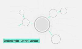 Entrepreneur Project : Larry Page -Google.com