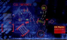 Copy of Crime Scene Investigation Using Physics?!