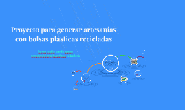 Cómo reciclar y reutilizar las bolsas de plástico