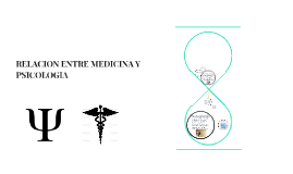 RELACION ENTRE MEDICINA Y PSICOLOGIA