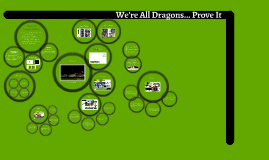 We Are All Dragons...Prove It.