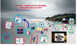 EDU10713 - Assignment Two: Emerging pedagogies and new media